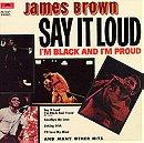 Say It Loud – I'm Black and I'm Proud