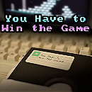 You Have to Win the Game
