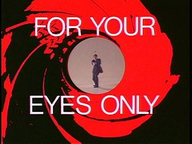 Inside 'For Your Eyes Only'