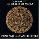 First And Last And Forever: A Tribute To The Sisters Of Mercy