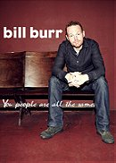 Bill Burr: You People Are All the Same.