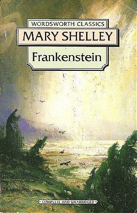 Frankenstein (Wordsworth Classics): Or, the Modern Prometheus