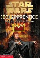 The Mark of the Crown (Star Wars: Jedi Apprentice, Book 4)