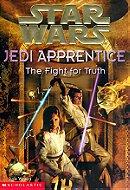 The Fight for Truth (Star Wars: Jedi Apprentice, Book 9)