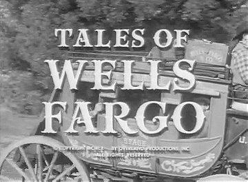 Tales of Wells Fargo                                  (1957-1962)