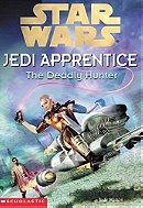 The Deadly Hunter (Star Wars: Jedi Apprentice, Book 11)
