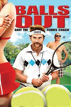 Balls Out: Gary, The Tennis Coach