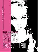 Lena von Martens: Kaikki minun roolini
