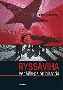 Ryssäviha: Venäjä-pelon historia
