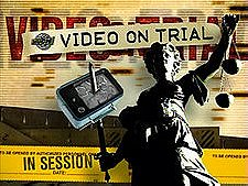Video on Trial