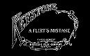 A Flirt's Mistake