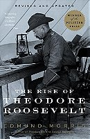 The Rise of Theodore Roosevelt Publisher: Modern Library