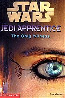 The Only Witness (Star Wars: Jedi Apprentice, Book 17)