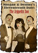 Morgan and Destiny's Eleventeenth Date: The Zeppelin Zoo