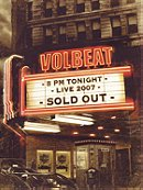 Volbeat: Live - Sold Out 2007