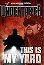 WWE: Undertaker - This Is My Yard