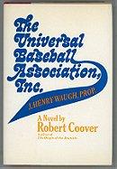 The Universal Baseball Association, J. Henry Waugh, Prop. - Robert Coover