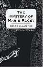 """The Mystery of Marie Roget: A Sequel to """"The Murders in the Rue Morgue"""""""