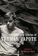The Complete Stories of Truman Capote - Truman Capote