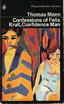 The Confessions of Felix Krull, Confidence Man - Thomas Mann
