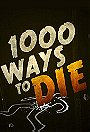 1,000 Ways To Die