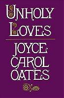 Unholy Loves: A Novel