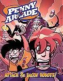 Penny Arcade Volume 1: Attack Of The Bacon Robots