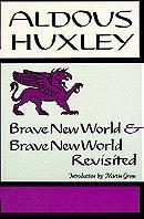 Brave New World & Brave New World Revisited