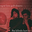The Bilinda Butchers ‎– Regret, Love, Guilt, Dreams