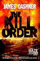 The Kill Order (Maze Runner Prequel) (The Maze Runner Series)