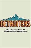 Detroiters                                  (2017- )