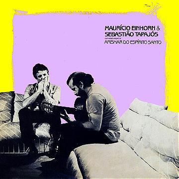 Mauricio Einhorn & Sebastião Tapajós