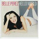 Belle Perez- Hello World
