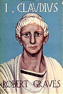 I, Claudius From the Autobiography of Tiberius Claudius Born 10 B.C. Murdered and Deified A.D. 54 (V