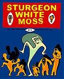 Sturgeon White Moss #1