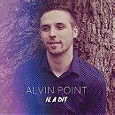 Alvin Point - Il a dit