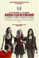 Addicted to Fresno                                  (2015)