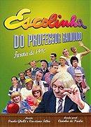Escolinha do Professor Raimundo                                  (1990- )