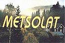 Metsolat                                  (1993-1995)
