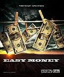 Easy Money                                  (2008-2009)