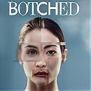 Botched                                  (2014- )