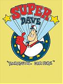 Super Dave: Daredevil for Hire