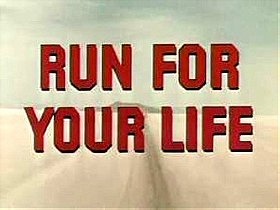 Run for Your Life                                  (1965-1968)