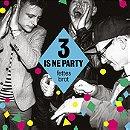 3 is ne Party
