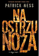 Na ostrzu noża (The Knife of Never Letting Go)