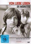 Er Moretto - Von Liebe leben