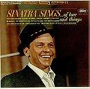 Sinatra Sings.....Of Love And Things!