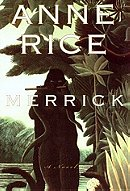 Merrick (Vampire Chronicles #7)