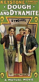 Dough and Dynamite                                  (1914)