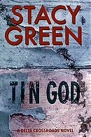 Tin God (Delta Crossroads Trilogy, Book 1)